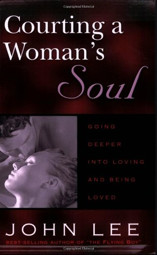 Courting a Woman's Soul by John Lee