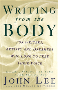 Writing from the Body: For Writers, Artists, and Dreamers Who Long to Free Their Voice